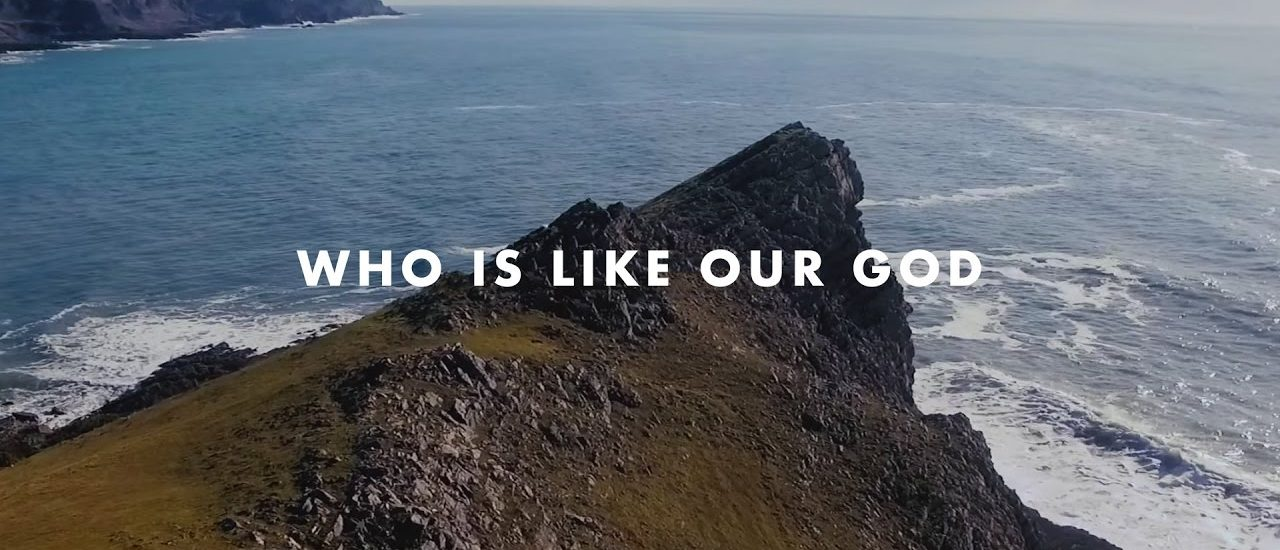 Who Is Like Our God?